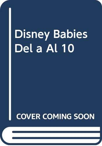 9780307723246: Disney Babies Del a Al 10 (Spanish Edition)