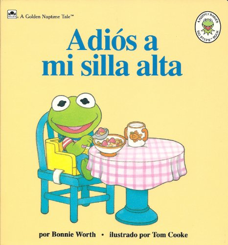 9780307723277: Adios a Mi Silla Alta (Muppet Babies Big Steps Book)