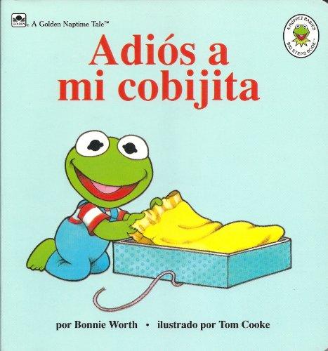 9780307723291: Adios a mi Cobijita (A Muppet Babies Big Steps Book) (Spanish Edition)