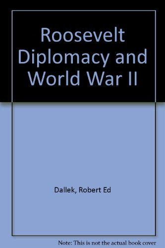 Roosevelt Diplomacy and World War II: Dallek, Robert Ed