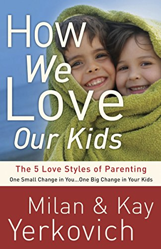 9780307729248: How We Love Our Kids