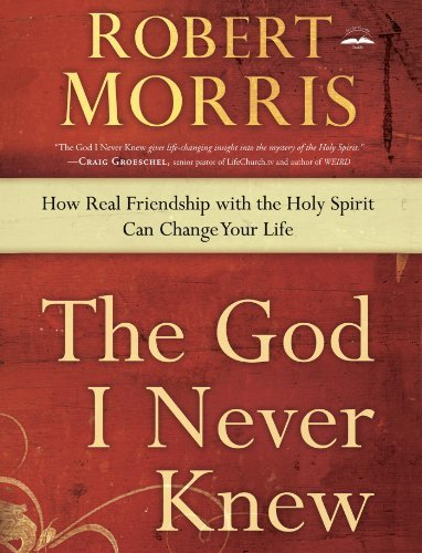 9780307729705: The God I Never Knew: How Real Friendship with the Holy Spirit Can Change Your Life