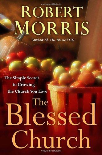 9780307729736: The Blessed Church: The Simple Secret to Growing the Church You Love