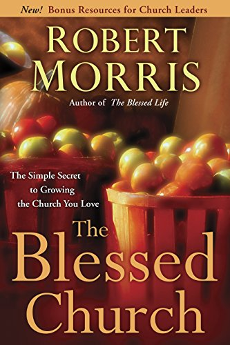 9780307729750: The Blessed Church: The Simple Secret to Growing the Church You Love