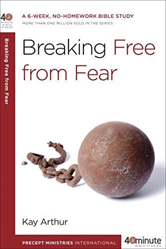 Breaking Free from Fear 40-Minute Bible Studies