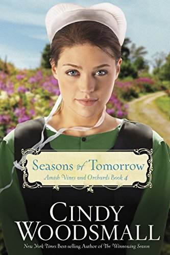 Seasons of Tomorrow PB (Amish Vines and Orchards Series): Cindy Woodsmall
