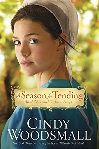 9780307730022: A Season for Tending: Book One in the Amish Vines and Orchards Series