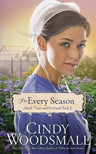 9780307730060: For Every Season: Book Three in the Amish Vines and Orchards Series