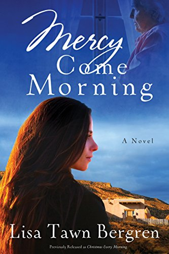 Mercy Come Morning: Bergren, Lisa T.