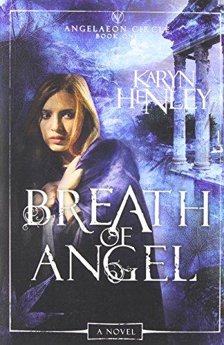 9780307730121: Breath of Angel: A Novel (The Angelaeon Circle)