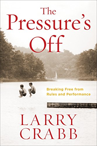 9780307730534: The Pressure's Off: Breaking Free from Rules and Performance