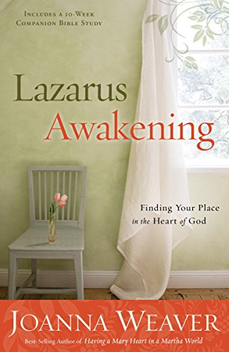9780307730596: Lazarus Awakening: Finding Your Place in the Heart of God (Bethany Trilogy (Quality))