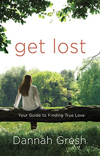 9780307730633: Get Lost: Your Guide to Finding True Love