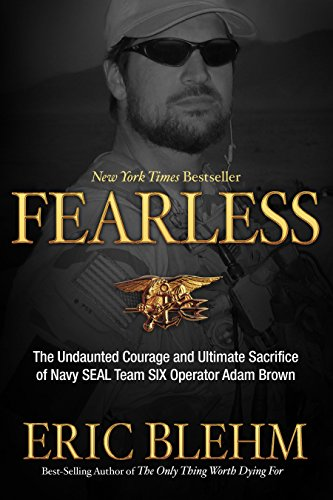 9780307730695: Fearless: The Undaunted Courage and Ultimate Sacrifice of Navy SEAL Team SIX Operator Adam Brown