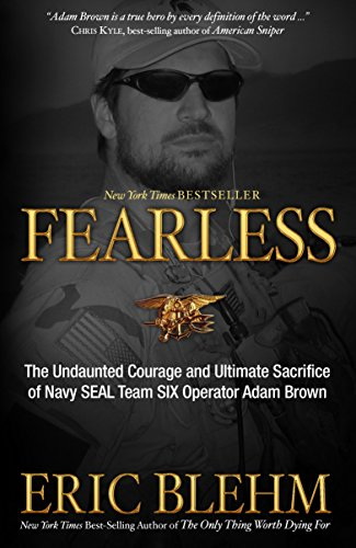 9780307730701: Fearless: The Undaunted Courage and Ultimate Sacrifice of Navy SEAL Team SIX Operator Adam Brown