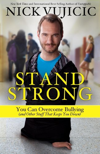 9780307730930: Stand Strong: You Can Overcome Bullying (and Other Stuff That Keeps You Down)