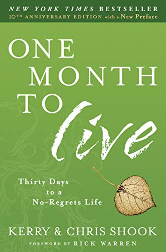9780307730961: One Month to Live: Thirty Days to a No-Regrets Life