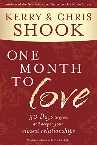 9780307730978: One Month to Love: Thirty Days to Grow and Deepen Your Closest Relationships