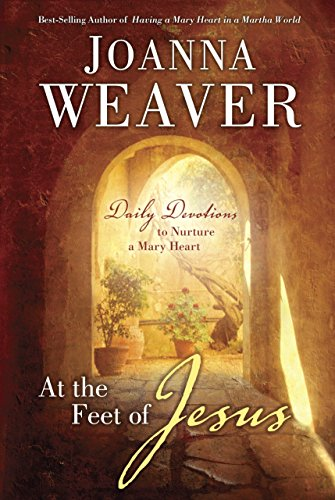 9780307731005: At the Feet of Jesus: Daily Devotions to Nurture a Mary Heart
