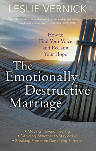 9780307731180: The Emotionally Destructive Marriage: How to Find Your Voice and Reclaim Your Hope