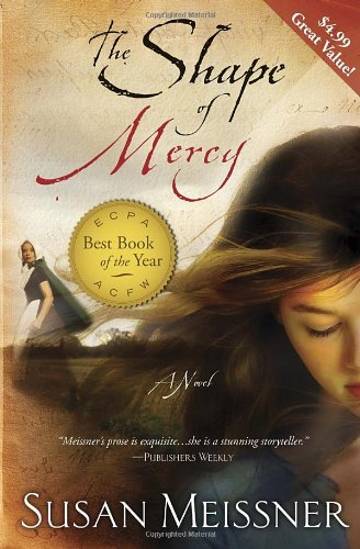 9780307731555: The Shape of Mercy: A Novel