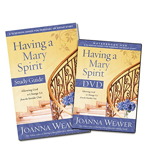 9780307731616: Having a Mary Spirit: Allowing God to Change Us from the Inside Out [With DVD]