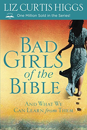 9780307731975: Bad Girls of the Bible: And What We Can Learn from Them