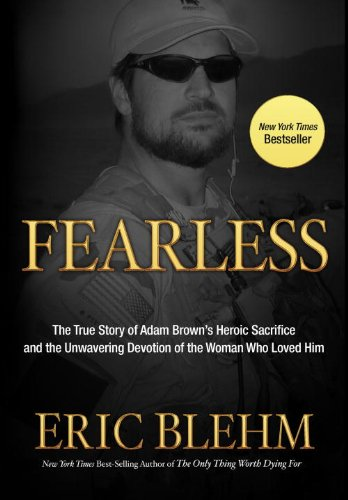 9780307732033: Fearless: The Undaunted Courage and Ultimate Sacrifice of Navy SEAL Team 6