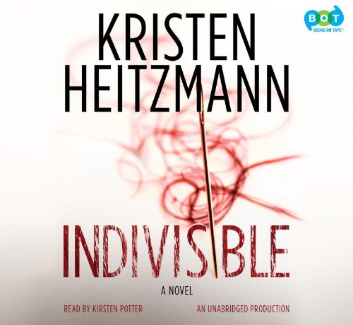 Indivisible (0307736083) by Kristen Heitzmann