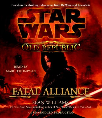 Star Wars: The Old Republic - Fatal Alliance (0307736962) by Williams, Sean