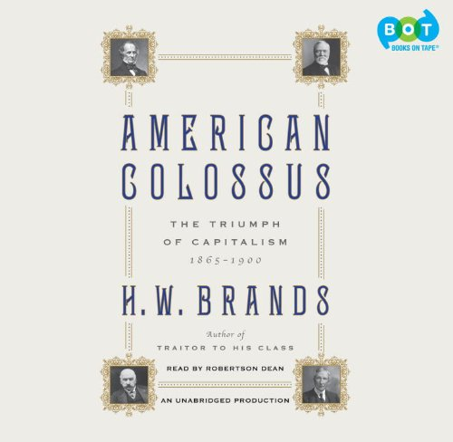 9780307737489: American Colossus: The Triumph of Capitalism, 1865-1900