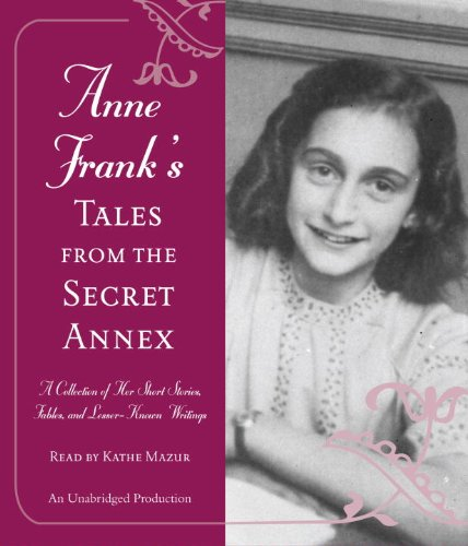 9780307737816: Anne Frank's Tales from the Secret Annex: A Collection of Her Short Stories, Fables, and Lesser-Known Writings