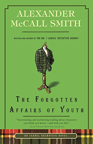 9780307739407: The Forgotten Affairs of Youth (Isabel Dalhousie Series)