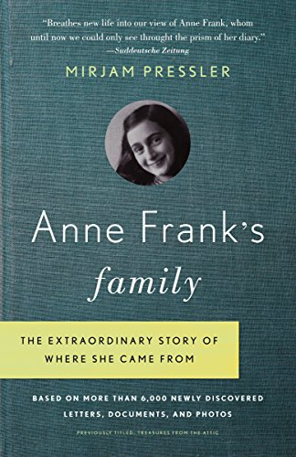 9780307739414: Anne Frank's Family: The Extraordinary Story of Where She Came From, Based on More Than 6,000 Newly Discovered Letters, Documents, and Photos