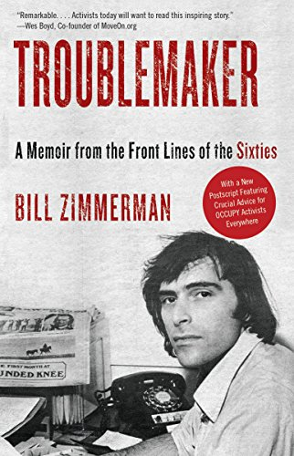 9780307739506: Troublemaker: A Memoir from the Front Lines of the Sixties