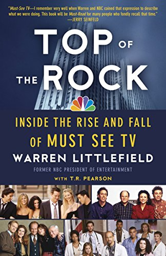 9780307739766: Top of the Rock: Inside the Rise and Fall of Must See TV