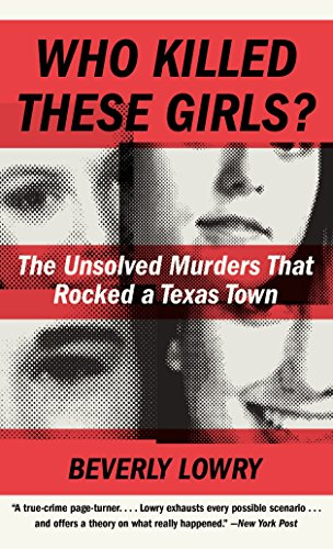 9780307739889: Who Killed These Girls?: The Unsolved Murders That Rocked a Texas Town