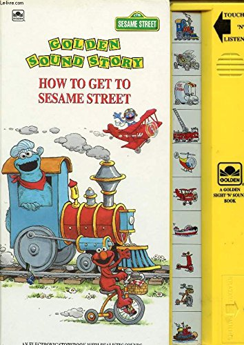 How to Get to Sesame Street (Deluxe Sound Story) (0307740064) by Alexander, Liza; Mathieu, Joseph