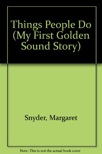 9780307740557: Things People Do (My First Golden Sound Story)
