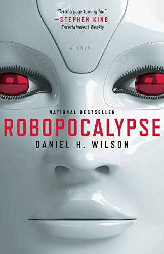 Robopocalypse: A Novel (Vintage Contemporaries): Wilson, Daniel H.