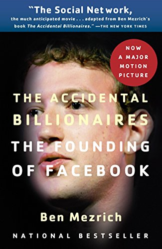 9780307740984: The Accidental Billionaires: The Founding of Facebook: A Tale of Sex, Money, Genius and Betrayal