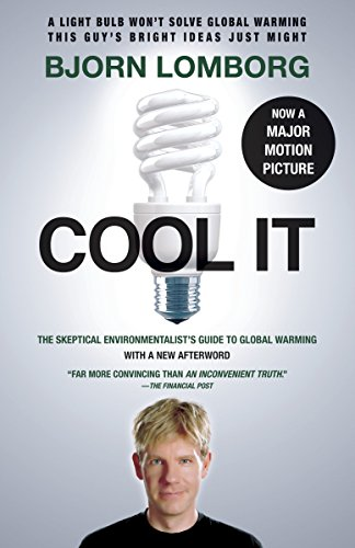 9780307741103: Cool It: The Skeptical Environmentalist's Guide to Global Warming (Random House Movie Tie-In Books)