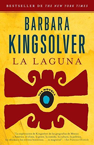 La laguna (Spanish Edition): Kingsolver, Barbara