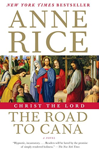 9780307741196: Christ the Lord: The Road to Cana