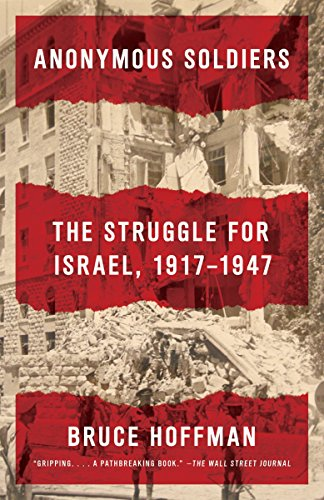 9780307741615: Anonymous Soldiers: The Struggle for Israel, 1917-1947