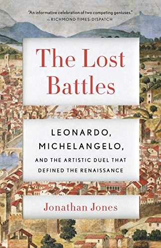 9780307741783: The Lost Battles: Leonardo, Michelangelo and the Artistic Duel That Defined the Renaissance