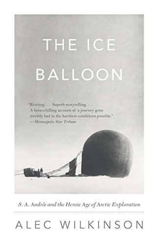 9780307741868: The Ice Balloon: S. A. Andree and the Heroic Age of Arctic Exploration