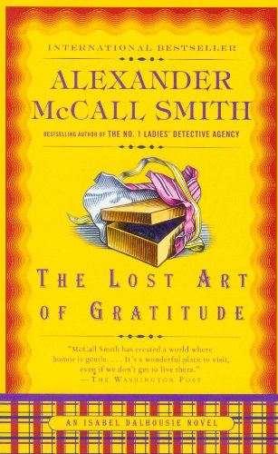 9780307741974: The Lost Art of Gratitude: The Sunday Philosophy Club 06. An Isabel Dalhousie Novel
