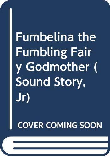 9780307742049: Fumbelina the Fumbling Fairy Godmother (Sound Story, Jr)