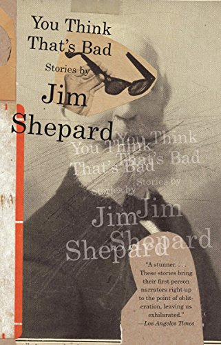 You Think That's Bad (Vintage Contemporaries): Shepard, Jim